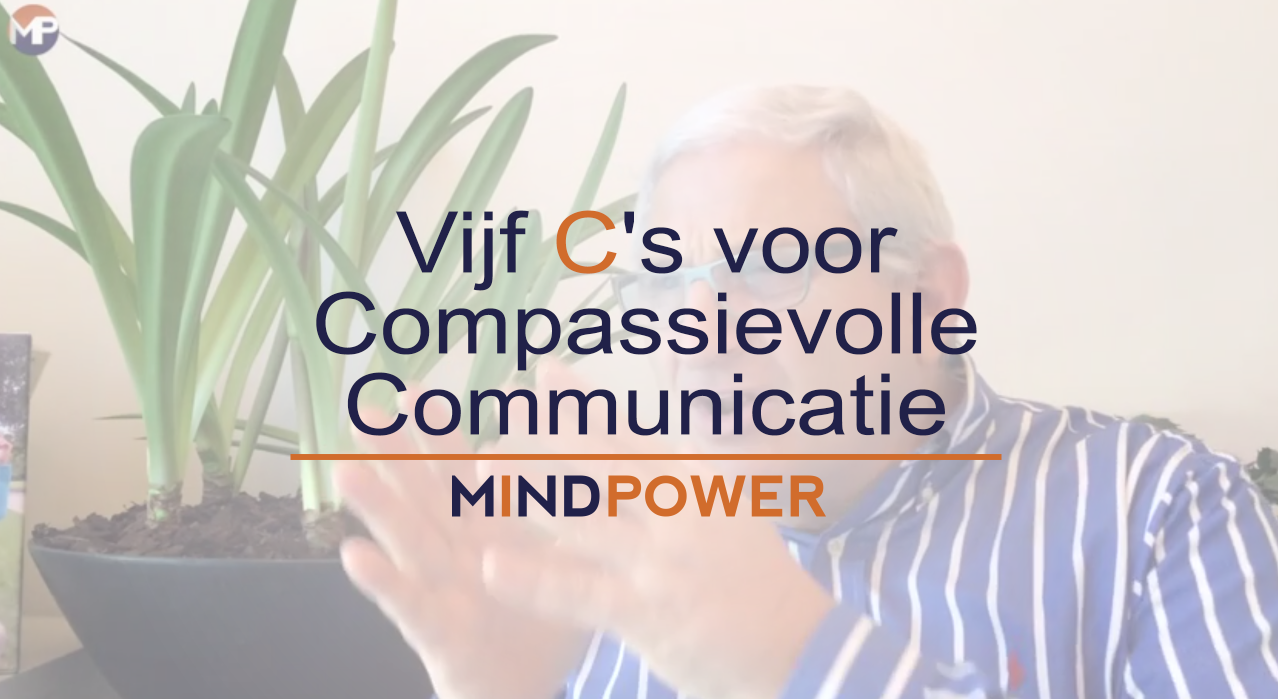 De Vijf C's voor Compassievolle Communicatie.